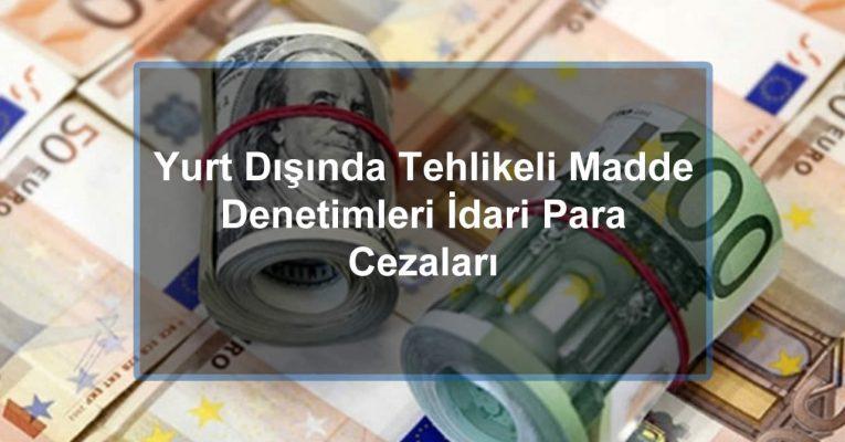 Yurt Dışında Tehlikeli Madde Güvenlik Danışmanlığı İle İlgili İdari Para Cezaları