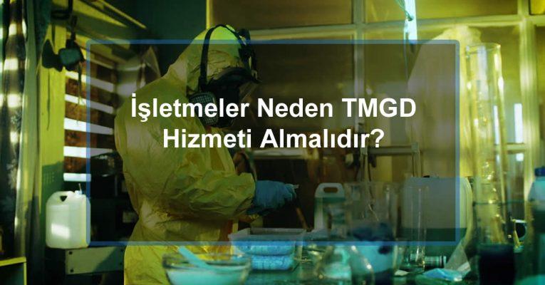 İşletmeler Neden TMGD Hizmeti Almalıdır?