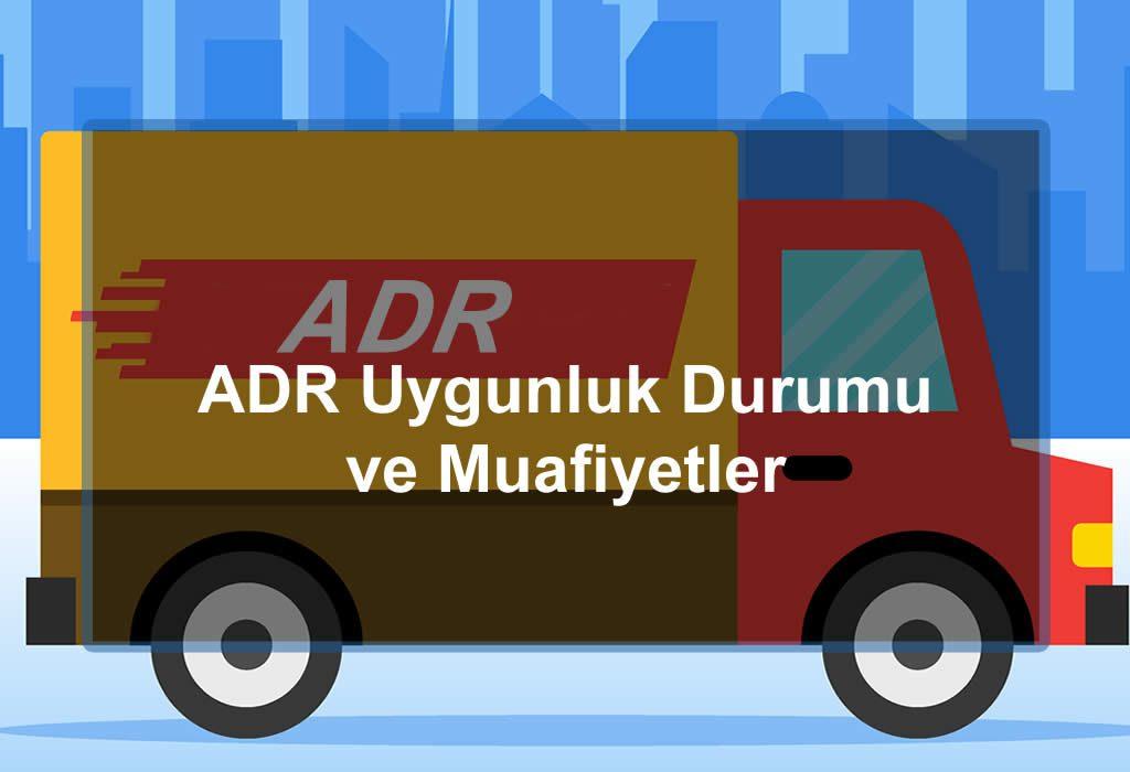 Şirket Araçlarının ADR Uygunluk Durumu ve Muafiyetler