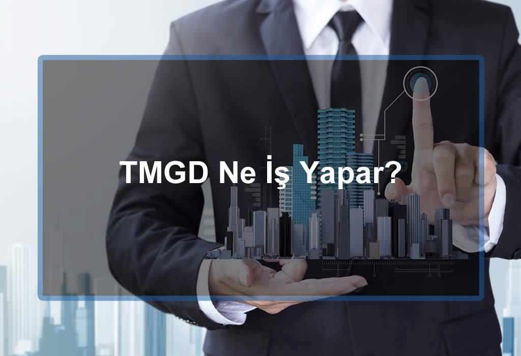 TMGD Ne İş Yapar?