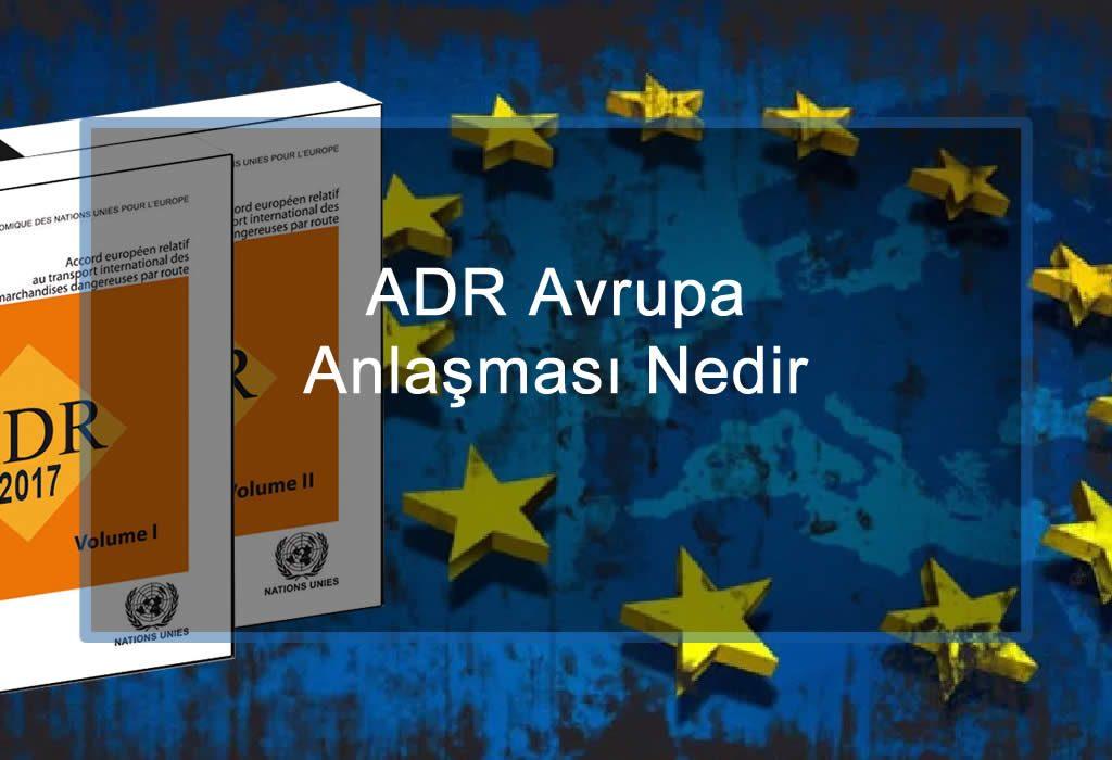 ADR Avrupa Anlaşması Nedir