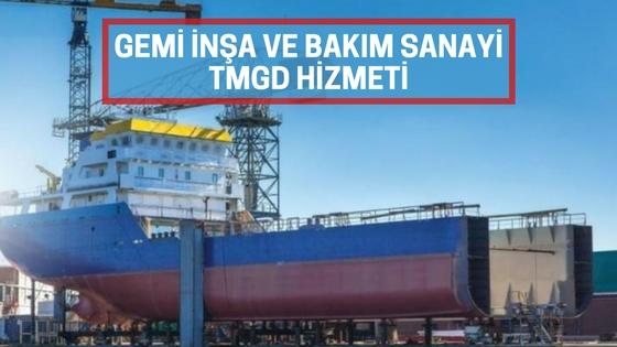 Gemi İnşa ve Bakım Sanayi TMGD Hizmeti - AvrupaTMGD